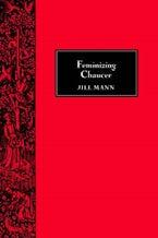 Feminizing Chaucer