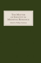 The Matter of Identity in Medieval Romance