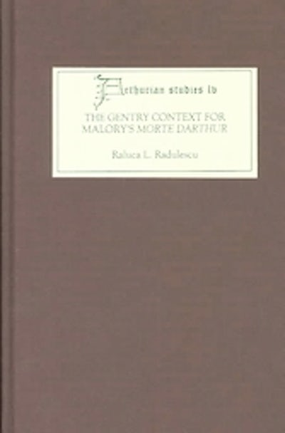The Gentry Context for Malory's Morte Darthur