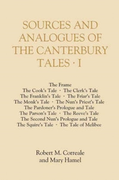 Sources and Analogues of the Canterbury Tales: volume I