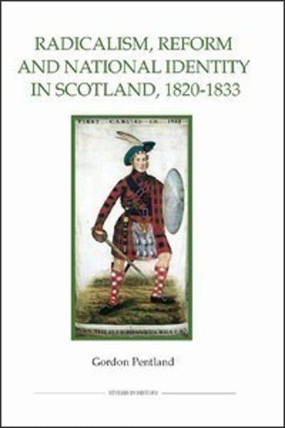 Radicalism, Reform and National Identity in Scotland, 1820-1833