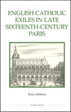 English Catholic Exiles in Late Sixteenth-Century Paris