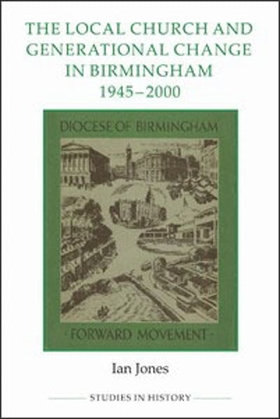 The Local Church and Generational Change in Birmingham, 1945-2000