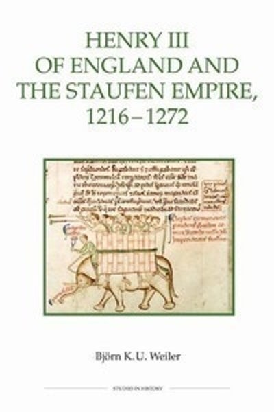 Henry III of England and the Staufen Empire, 1216-1272