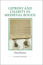 Leprosy and Charity in Medieval Rouen