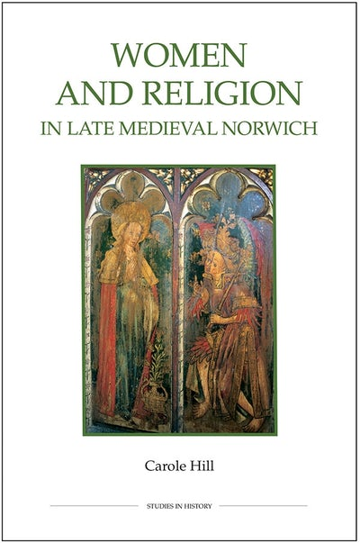 Women and Religion in Late Medieval Norwich