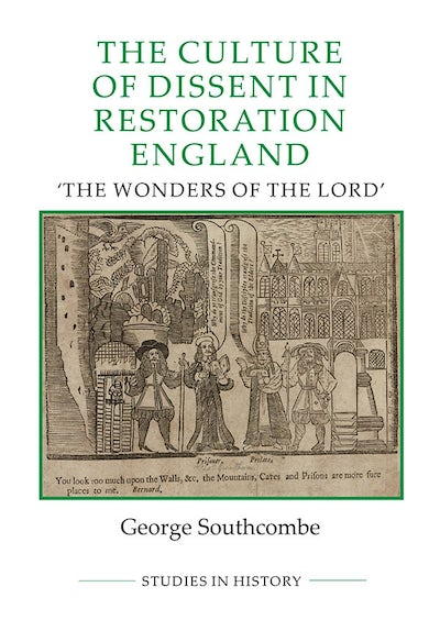 The Culture of Dissent in Restoration England