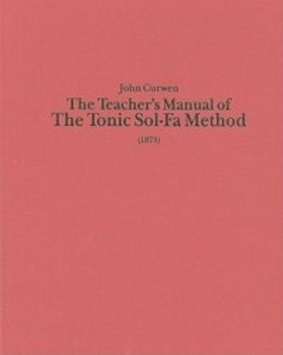 The Teacher's Manual of the Tonic Sol-fa Method