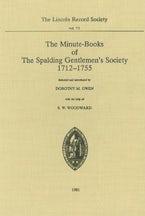 Minute-Books of the Spalding Gentlemen's Society, 1712-1755