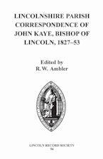 Lincolnshire Parish Correspondence of John Kaye, Bishop of Lincoln 1827-53