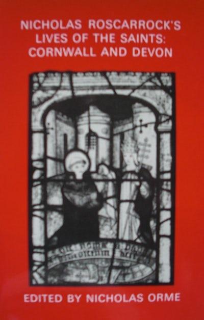 Nicholas Roscarrock's 'Lives of the Saints': Cornwall and Devon
