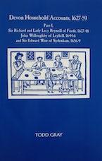 Devon Household Accounts, 1627-59, Part I