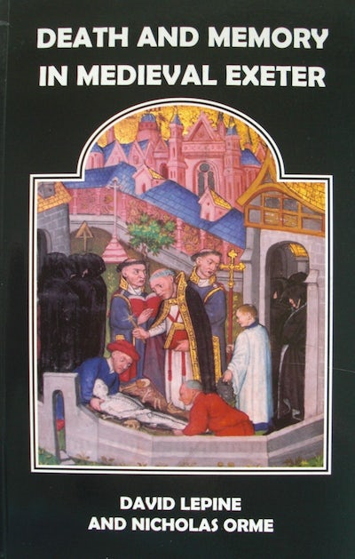 Death and Memory in Medieval Exeter