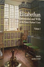 Elizabethan Inventories and Wills of the Exeter OrphansÆ Court, Vol. 1