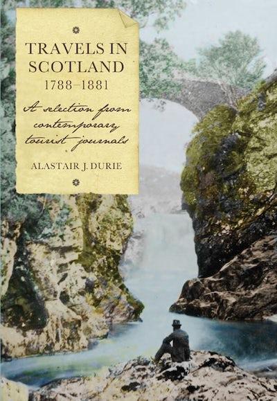 Travels in Scotland, 1788-1881
