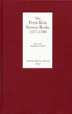 The Perth Kirk Session Books, 1577-1590