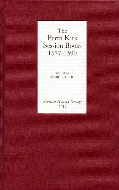 The Perth Kirk Session Books, 1577-1590