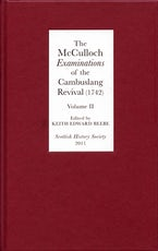 The McCulloch Examinations of the Cambuslang Revival (1742): A Critical Edition.Volume II
