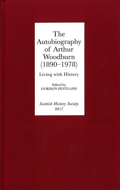 The Autobiography of Arthur Woodburn (1890-1978)