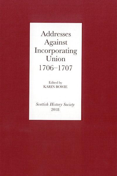 Addresses Against Incorporating Union, 1706-1707
