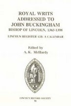 Royal Writs addressed to John Buckingham, Bishop of Lincoln 1363-1398