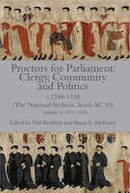Proctors for Parliament: Clergy, Community and Politics, c.1248-1539. (The National Archives, Series SC 10)