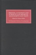 Prestige, Authority and Power in Late Medieval Manuscripts and Texts