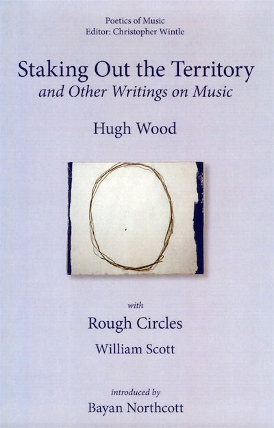 Staking out the Territory and Other Writings on Music