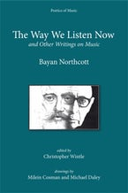 The Way We Listen Now and Other Writings on Music