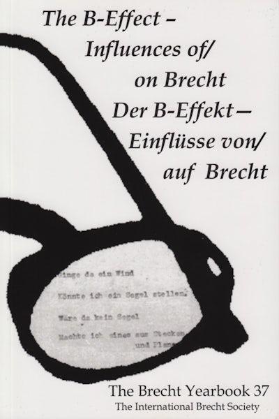 The Brecht Yearbook / Das Brecht-Jahrbuch 37