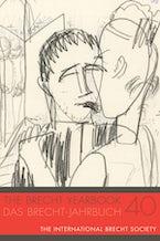 The Brecht Yearbook / Das Brecht-Jahrbuch 40