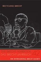 The Brecht Yearbook / Das Brecht-Jahrbuch 42