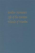 Brother Hermann's 'Life of the Countess Yolanda of Vianden' [Leben der Graefen Iolande von Vianden]