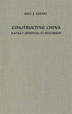 Constructing China: Kafka's Orientalist Discourse