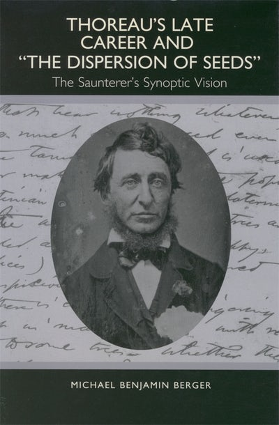 Thoreau's Late Career and The Dispersion of Seeds