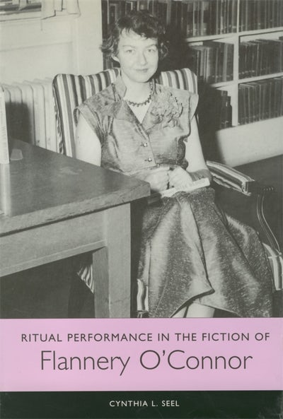 Ritual Performance in the Fiction of Flannery O'Connor