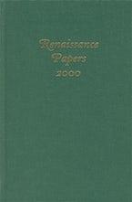 Renaissance Papers 2000