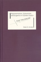 Representation, Subversion, and Eugenics in Günter Grass's The Tin Drum