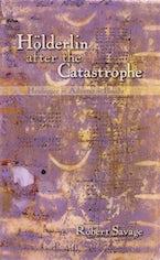 Hölderlin after the Catastrophe