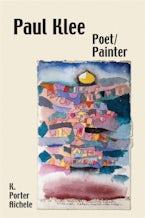 Paul Klee, Poet/Painter