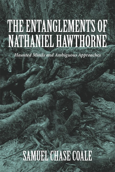 The Entanglements of Nathaniel Hawthorne