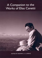 A Companion to the Works of Elias Canetti