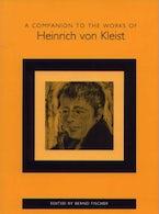A Companion to the Works of Heinrich von Kleist