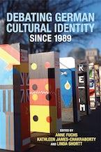 Debating German Cultural Identity since 1989