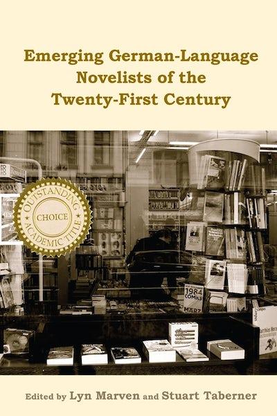 Emerging German-Language Novelists of the Twenty-First Century