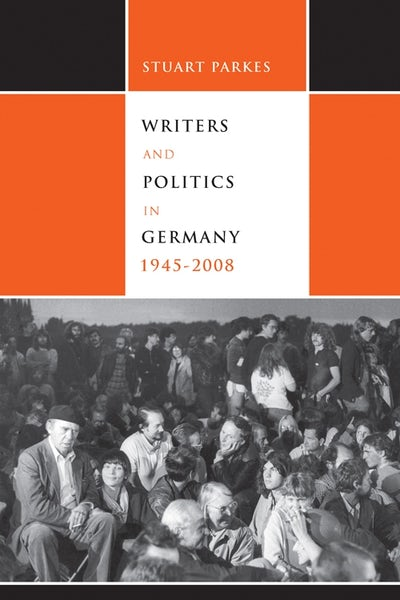 Writers and Politics in Germany, 1945-2008
