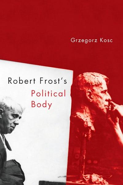 Robert Frost's Political Body
