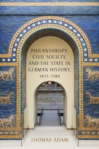 Philanthropy, Civil Society, and the State in German History, 1815-1989