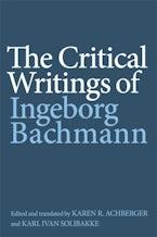 The Critical Writings of Ingeborg Bachmann