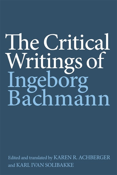 The Critical Writings of Ingeborg Bachmann